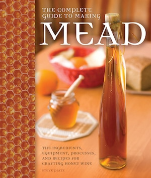 "7-25-17 Steve Piatz – Author of ""The Complete Guide to Making Mead"""